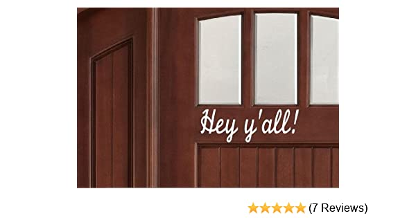 """11.5/""""  long Home Decor Front Door Hey Y/'all Vinyl Decal Hey Yall Greeting"""