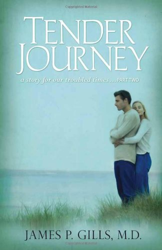Tender Journey: A Story for Our Troubled Times, Part Two PDF