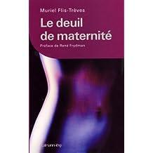 Le Deuil de maternité : Préface de René Frydman (Psychologie, Psychanalyse, Pédagogie) (French Edition)