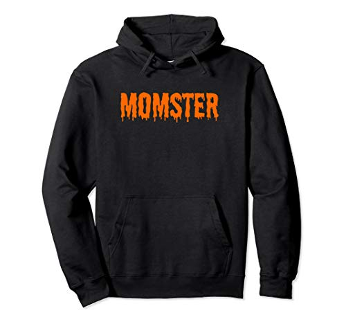 Momster Quote Humor Happy Halloween Party Funny Moms Costume Pullover Hoodie
