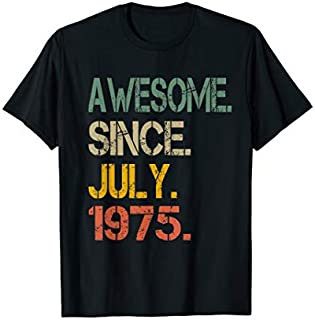 Awesome Since JULY 1975  44th Birthday Gift 44 Yrs Old T-shirt | Size S - 5XL
