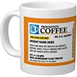 Personalized Prescription Coffee Mug - Personalize it with a custom Name, Great for Birthdays, Holidays, Office Gift, Stocking Stuffers, Gag Gift for Doctors, Nurses, Pharmacists