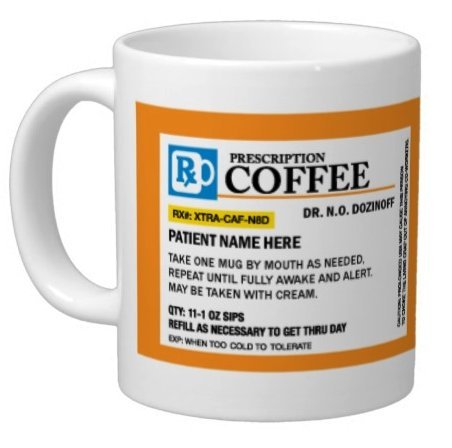 (Personalized Prescription Coffee Mug - Personalize it with a custom Name, Great for Birthdays, Holidays, Office Gift, Stocking Stuffers, Gag Gift for Doctors, Nurses, Pharmacists)