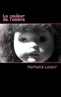 La couleur de l'ombre par Nathalie Lenoir