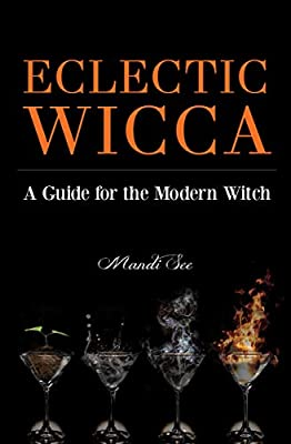 Eclectic Wicca: A Guide for the Modern Witch