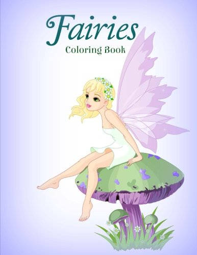 Fairies Coloring Book (Basic Coloring Books-Standard White Paper-Best for Colored Pencils, Crayons and Fine Tip Markers) (Volume 1)
