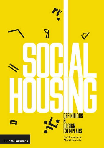 Social Housing: Definitions and Design Exemplars by RIBA Enterprises