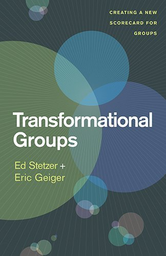Transformational Groups: Creating a New Scorecard for Groups by Stetzer, Ed, Geiger, Eric (2014) Paperback