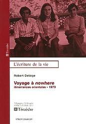 Voyage à nowhere : Itinerrances orientales 1973