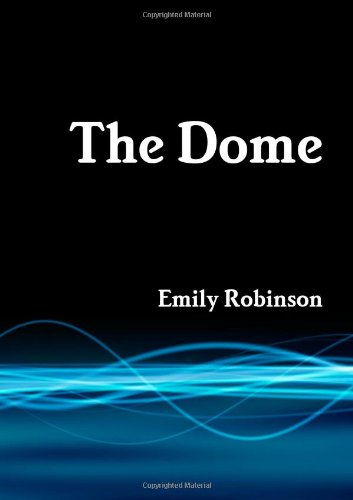 Read Online The Dome ebook
