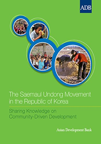 The Saemaul Undong Movement in the Republic of Korea (Sharing Knowledge on Community-Driven Development)