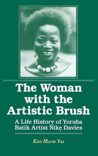 The Woman with the Artistic Brush: Life History of Yoruba Batik Nike Olaniyi Davies (Foremother Legacies) by Brand: M E Sharpe Inc