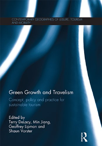 Green Growth and Travelism: Concept, Policy and Practice for Sustainable Tourism (Contemporary Geographies of Leisure, Tourism and Mobility) Pdf