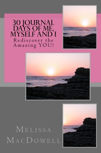 30 Journal Days of Me, Myself and I: Rediscover the Amazing YOU! pdf epub