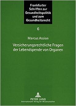 Book Versicherungsrechtliche Fragen der Lebendspende von Organen (Frankfurter Schriften zur Gesundheitspolitik und zum Gesundheitsrecht) (German Edition)