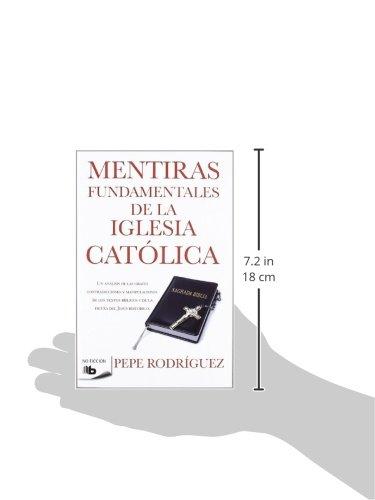 Mentiras fundamentales de la Iglesia Católica: Edición revisada No ficción: Amazon.es: Rodríguez, Pepe: Libros