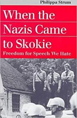 Philippa Strum: When the Nazis Came to Skokie : Freedom for the Speech We Hate (Paperback); 1999 Edition