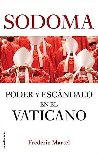 Sodoma: Poder Y Escándalo En El Vaticano por Juan Vivanco
