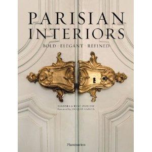 Parisian Interiors: Bold, Elegant, Refined by Flammarion