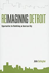 Reimagining Detroit: Opportunities for Redefining an American City (Painted Turtle Book)