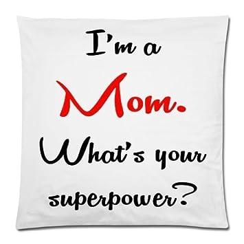 Amazon.com: Funny I 'm Mom ¿cuál Es Su superpotencia ...