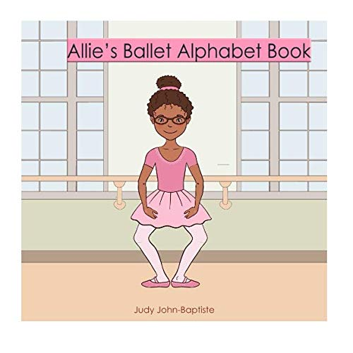 Allie's Ballet Alphabet Book (ballet dictionary for kids with pictures)