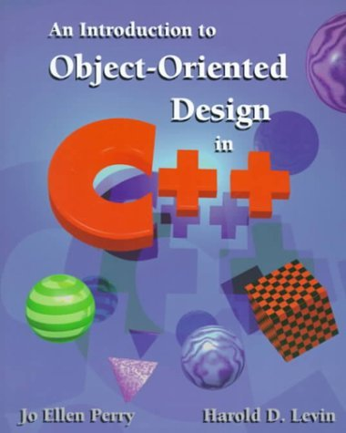 An Introduction to Object-Oriented Design in C++ by Jo Ellen Perry (1996-01-01)