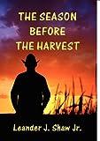 The Season Before the Harvest, Leander Shaw Jr, 1595944494