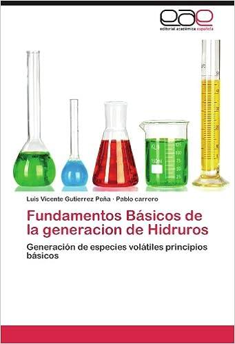 Fundamentos Básicos de la generacion de Hidruros: Generación de especies volátiles principios básicos (Spanish Edition) (Spanish)