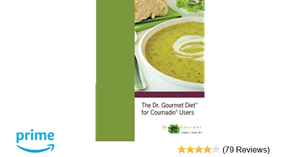 The Dr Gourmet Diet For Coumadin Users Timothy S Harlan M D