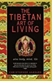 img - for The Tibetan Art of Living : Wise Body, Mind, Life (Paperback)--by Christopher Hansard [2003 Edition] book / textbook / text book