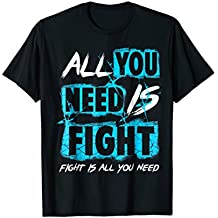 all you need is Fight Tshirt Motivation