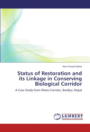 Status of Restoration and its Linkage in Conserving Biological Corridor: A Case Study from Khata Corridor, Bardiya, Nepal