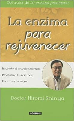 La Enzima Para Rejuvenecer (the Rejuvenation Enzyme (Reverse ...