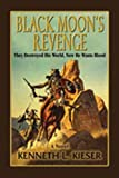 Black Moon's Revenge, Kenneth L. Kieser, 097856345X