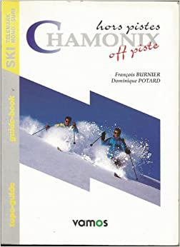 Chamonix: Off Piste (English and French Edition)