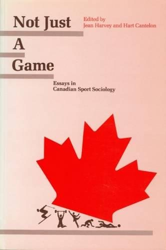 Not Just A Game: Essays in Canadian Sport Sociology (NONE)