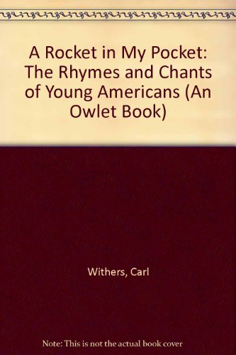 A Rocket in My Pocket: The Rhymes and Chants of Young Americans (An Owlet Book)