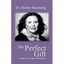 The Perfect Gift: Celebrating the Life of Dr. Hester Rumberg