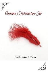 Suzanna's Tickletorture Job (The TickleTorture Agony Series Book 1)
