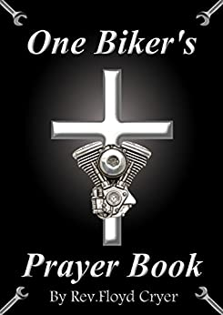 One Biker's Prayer Book (Biker's Prayer Series 1) by [Cryer, Rev. Floyd]