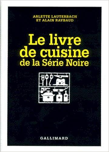 Livre De Cuisine Ser Noi Hors Serie Serie Noire English