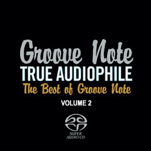 True Audiophile - The Best Of Groove Note Vol. 2
