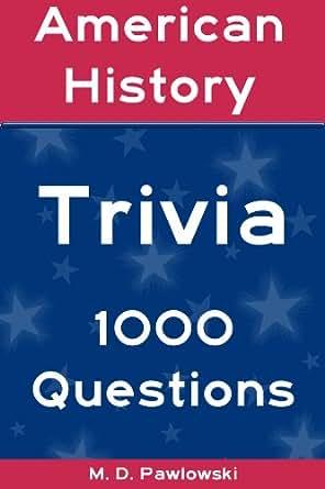 American history trivia 1000 questions kindle edition for American history trivia facts