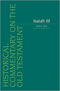 Book Isaiah III: Isaiah 56-66 v. 3 (Historical Commentary on the Old Testament)