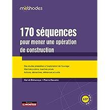 170 Séquences Pour Mener Une Opération de Construction 10e Éd.