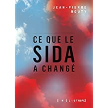 Ce que le sida a changé (French Edition)
