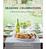 img - for Seasons & Celebrations: A Market-Fresh Cookbook for All Occasions - Recipes & Menus from Relish, America's Most Popular Food Magazine (Hardback) - Common book / textbook / text book