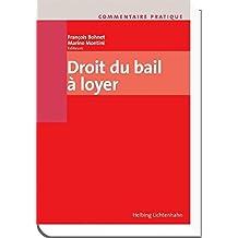 Commentaire pratique Droit du bail à loyer: CO et OBLF, Contrats-cadres, Droit international privé, Dispositions pénales