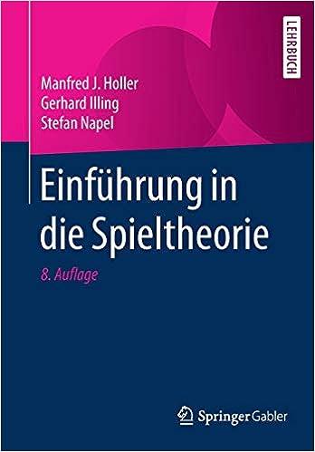 Einfuhrung In Die Spieltheorie Amazon De Holler Manfred J Illing Gerhard Napel Stefan Bucher